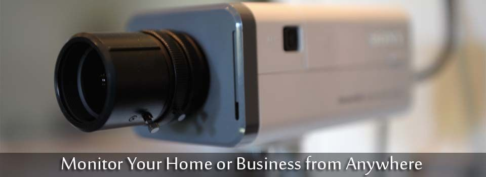 Monitor Your Home or Business from Anywhere - Camera